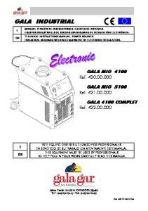 GALA INDUSTRIAL. GALA MIG 4100 Ref GALA MIG 5100 Ref GALA 4100 COMPLET Ref