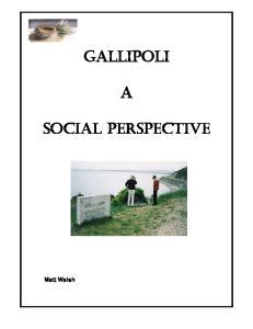 GALLIPOLI SOCIAL PERSPECTIVE. Matt Walsh