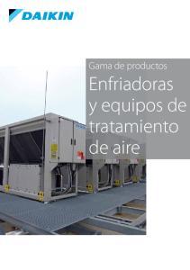 Gama de productos. Enfriadoras y equipos de tratamiento de aire