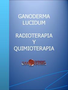 GANODERMA LUCIDUM RADIOTERAPIA Y QUIMIOTERAPIA