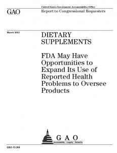 GAO DIETARY SUPPLEMENTS. FDA May Have Opportunities to Expand Its Use of Reported Health Problems to Oversee Products