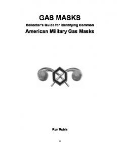GAS MASKS Collector s Guide for Identifying Common American Military Gas Masks Ron Ruble
