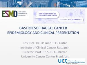 GASTROESOPHAGEAL CANCER EPIDEMIOLOGY AND CLINICAL PRESENTATION