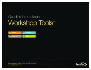 Gazelles International. Workshop ToolsTM. Best Education. Best Tools. Best Community