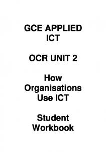 GCE APPLIED ICT OCR UNIT 2. How Organisations Use ICT. Student Workbook