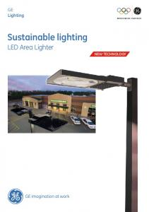 GE Lighting. Sustainable lighting. LED Area Lighter NEW TECHNOLOGY