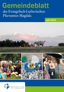 Gemeindeblatt des Evangelisch-Lutherischen Pfarramtes Magdala. Juli 2015