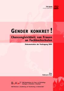 GENDER KONKRET! Chancengleichheit von Frauen an Fachhochschulen. Dokumentation der Fachtagung 2003