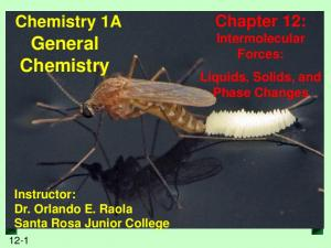 General Chemistry. Chapter 12: Intermolecular Forces: Liquids, Solids, and Phase Changes. Chemistry 1A