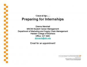 General tips. Preparing for Internships.  for an appointment!