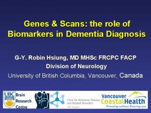 Genes & Scans: the role of Biomarkers in Dementia Diagnosis