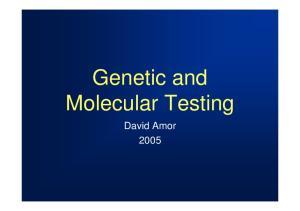 Genetic and Molecular Testing. David Amor 2005
