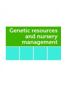 Genetic resources and nursery management