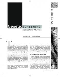 Genetic SCREENING: HOW-TO-DO-IT. A Unique Game of Survival. Introduction to the Game J ESSICA B OWSER