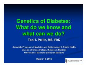 Genetics of Diabetes: What do we know and what can we do?