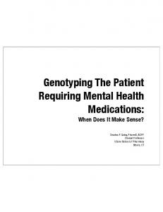 Genotyping The Patient Requiring Mental Health Medications: When Does It Make Sense?