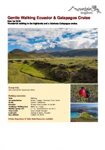 Gentle Walking Ecuador & Galapagos Cruise New for 2016 Wonderful walking in the highlands and a fabulous Galapagos cruise