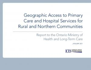 Geographic Access to Primary Care and Hospital Services for Rural and Northern Communities