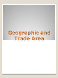 Geographic and Trade Area
