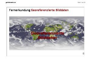 geoinformation.net Seite 1 von 18 FernerkundungGeoreferenzierte Bilddaten