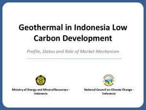 Geothermal in Indonesia Low Carbon Development