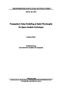 GEOWISSENSCHAFTLICHE MITTEILUNGEN. Tropospheric Delay Modelling at Radio Wavelengths for Space Geodetic Techniques