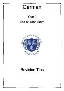 German. Year 9 End of Year Exam. Revision Tips