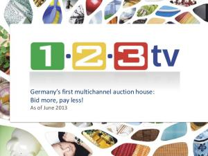 Germany s first multichannel auction house: Bid more, pay less! As of June 2013