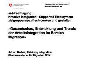 «Gesamtschau, Entwicklung und Trends der Arbeitsintegration im Bereich Migration»