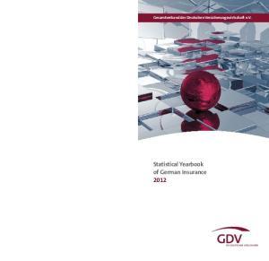 Gesamtverband der Deutschen Versicherungswirtschaft e.v. Statistical Yearbook of German Insurance