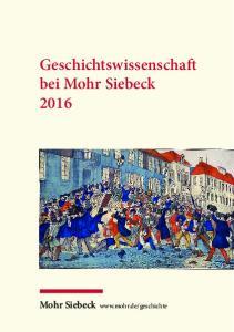 Geschichtswissenschaft bei Mohr Siebeck 2016