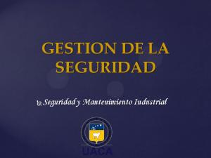 GESTION DE LA SEGURIDAD. Seguridad y Mantenimiento Industrial