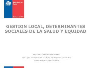 GESTION LOCAL, DETERMINANTES SOCIALES DE LA SALUD Y EQUIDAD