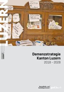 Gesundheits- und Sozialdepartement. Demenzstrategie Kanton Luzern