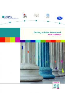 Getting a Better Framework OUR STRATEGY. 1 y. e 2 h JANUARY 2013