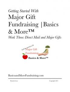 Getting Started With Major Gift Fundraising Basics & More Week Three: Direct Mail and Major Gifts