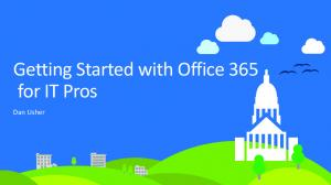 Getting Started with Office 365 for IT Pros. Dan Usher