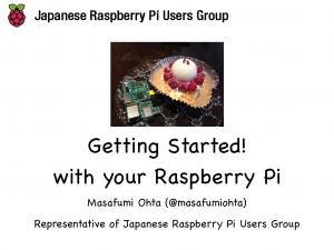 Getting Started! with your Raspberry Pi