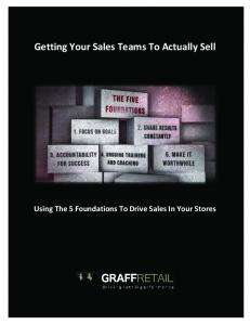 Getting Your Sales Teams To Actually Sell. Using The 5 Foundations To Drive Sales In Your Stores
