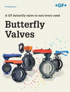 GF Piping Systems. A GF butterfly valve to suit every need. Butterfly Valves