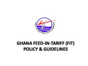 GHANA FEED-IN-TARIFF (FIT) POLICY & GUIDELINES