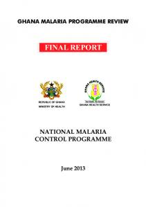 GHANA MALARIA PROGRAMME REVIEW FINAL REPORT REPUBLIC OF GHANA MINISTRY OF HEALTH GHANA HEALTH SERVICE NATIONAL MALARIA CONTROL PROGRAMME