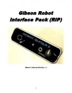 Gibson Robot Interface Pack (RIP) Owner s Manual Version 1.1