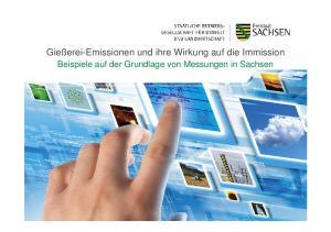Gießerei-Emissionen und ihre Wirkung auf die Immission. Beispiele auf der Grundlage von Messungen in Sachsen