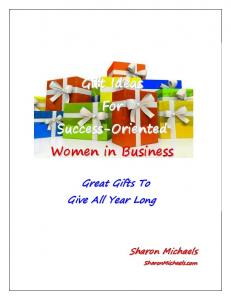 Gift Ideas for Success-Oriented Women In Business. Sharon Michaels