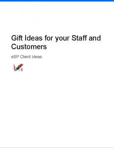 Gift Ideas for your Staff and Customers. esp Client Ideas