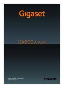 GIGASET. INSPIRING CONVERSATION. DX600 A ISDN A ISDN