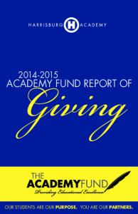 Giving ACADEMY FUND REPORT OF OUR STUDENTS ARE OUR PURPOSE. YOU ARE OUR PARTNERS