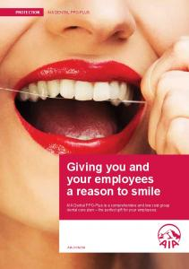Giving you and your employees a reason to smile PROTECTION AIA DENTAL PPO-PLUS