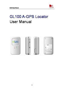 GL100 User Manual. GL100 A-GPS Locator User Manual